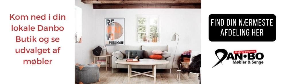 Kom ned i din lokale butik og se vores udvalg af møbler